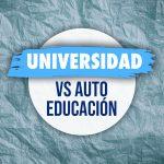 Universidad VS Autoeducación ➡ Mi experiencia