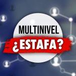 ¿El Multinivel en España es una Estafa?