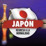 Japón Regresa a la Normalidad