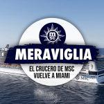 El MSC Meraviglia regresa a Miami
