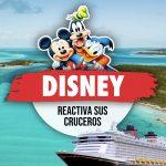 Disney Cruises Reactiva Sus Cruceros