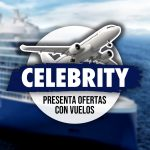 Celebrity Cruises Presenta Ofertas Con Billetes Aéreos